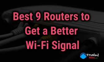 Best 9 Routers to Get a Better Wi-Fi Signal in Your House