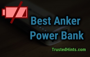 Best Anker Power Bank of 2019 | With Quick Charging 3.0