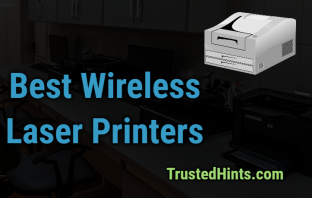 Best Wireless Laser Printers for Home and Office Use in 2019