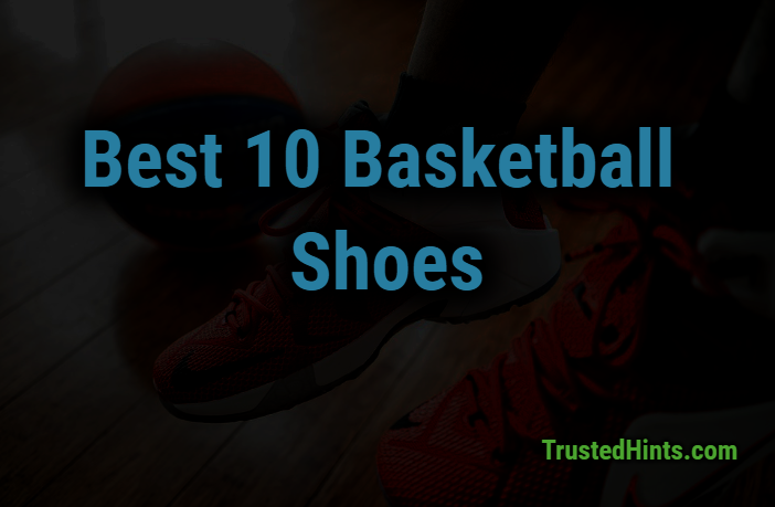 Best 10 Outdoor Basketball Shoes in 2019