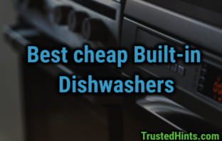 Best cheap built-in dishwasher, affordable dishwasher