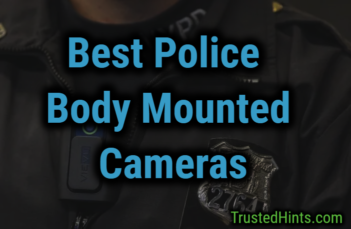 Best Police body mounted camera