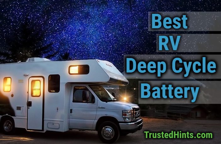 Best RV Deep Cycle Battery Reviews in 2019 | TrustedHints